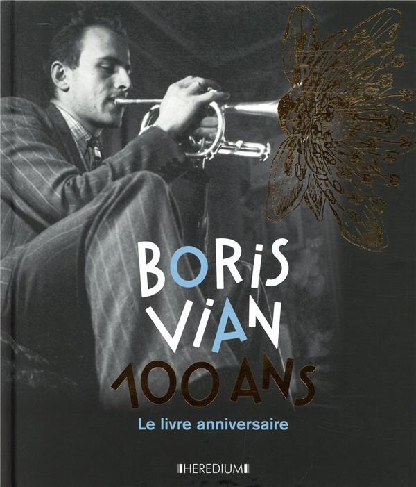 Boris Vian, 100 ans ; le livre anniversaire