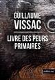 Livre des peurs primaires  - Guillaume Vissac