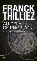 Vente Livre Numérique : Au-delà de l'horizon et autres nouvelles  - Franck Thilliez