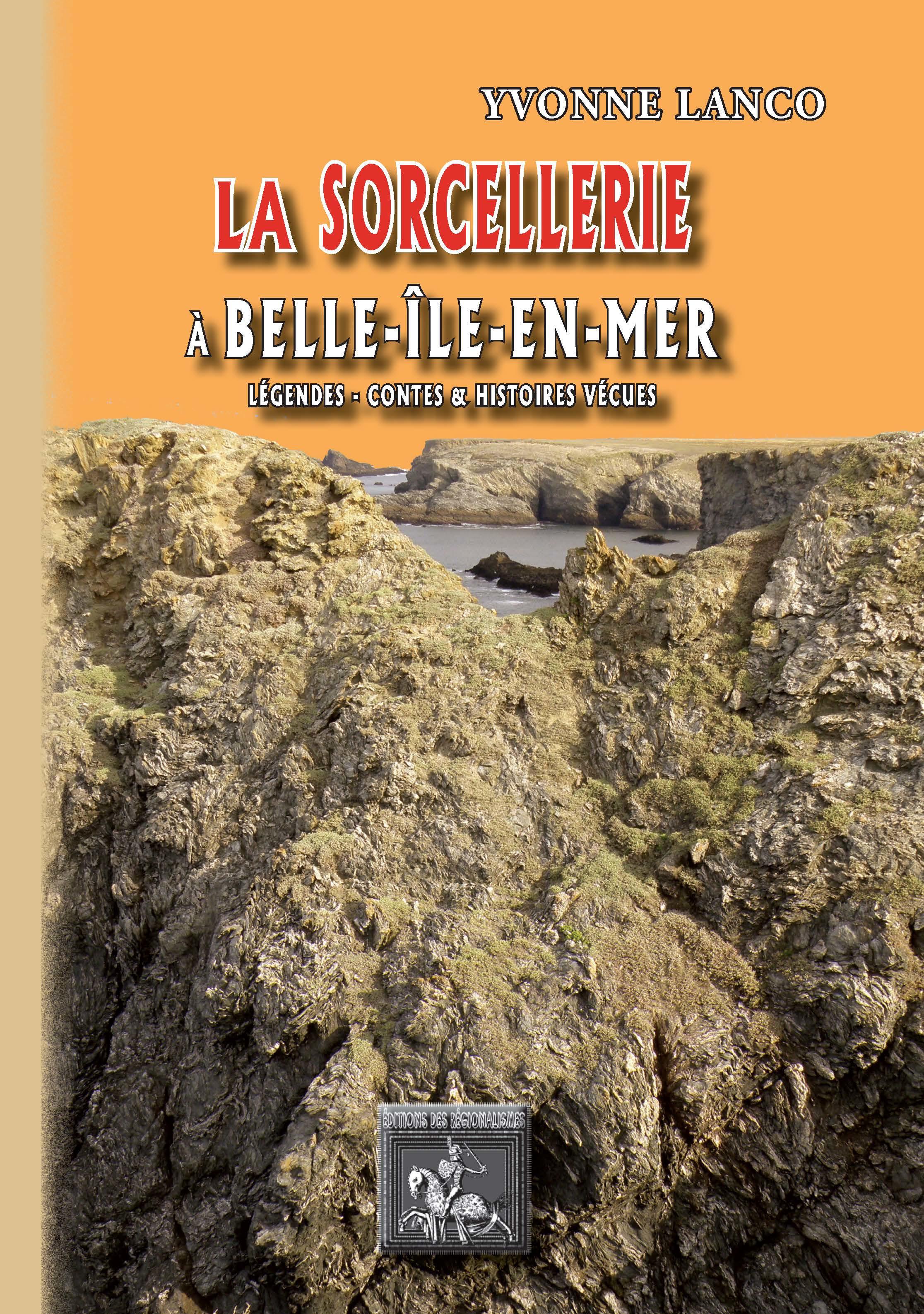 la sorcellerie à Belle-Île-en-Mer ; légendes, contes et histoires vraies