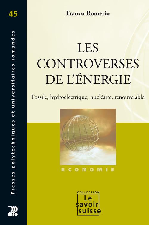 les controverses de l'énergie ; fossile, hydroélectrique, nucléaire, renouvelable