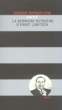 Amitie - la derniere retouche d'ernst lubitsch