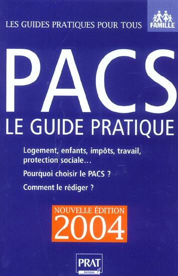 PACS, LE GUIDE PRATIQUE (édition 2004)