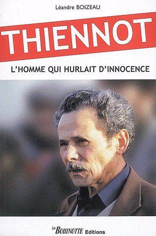 Thiennot, l'homme qui hurlait d'innocence