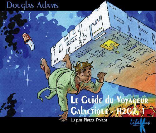 H2g2 ; Le Guide Du Voyageur Galactique