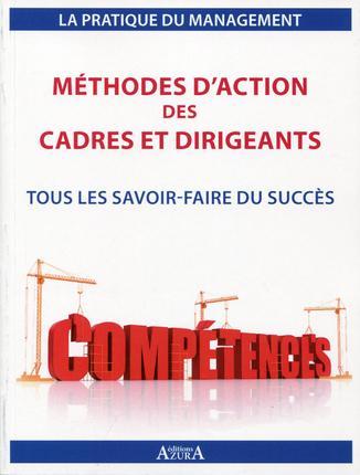Méthodes d'action des cadres et dirigeants ; tous les savoir faire du succès