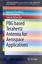 PBG based Terahertz Antenna for Aerospace Applications  - Rakesh Mohan Jha - Bhavani Danana - Balamati Choudhury