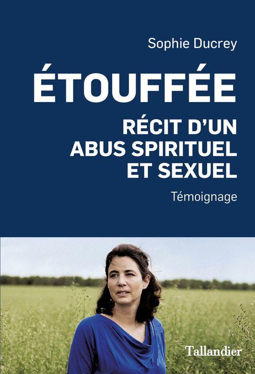 étouffée ; récit d'un abus spirituel et sexuel