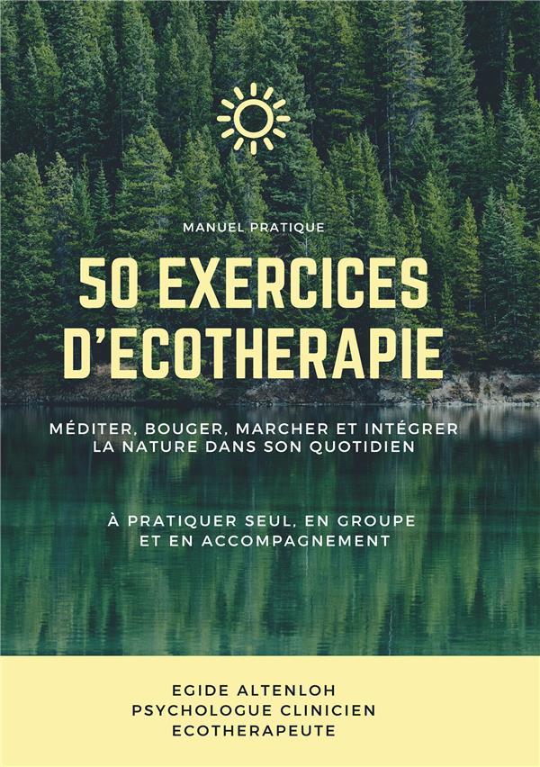 50 exercices d'écothérapie ; manuel pratique