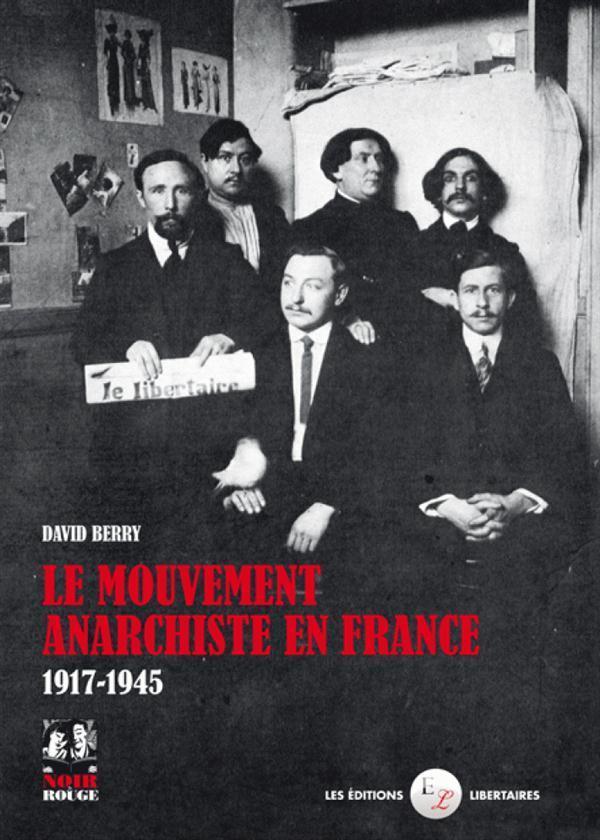 Le mouvement anarchiste en France 1917-1945