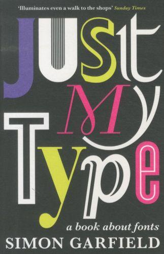 Just my Type ; A Book About Fonts