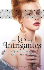 Vente Livre Numérique : Les intrigantes - Tome 1- Rivales  - Christine Féret-Fleury