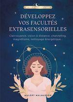 Vente EBooks : Développer vos capacités extrasensorielles : clairvoyance, vision à distance, channeling, magnétisme, nettoyage énergétique...  - Malory Malmasson