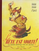 Couverture de La Bete Est Morte !... - La Guerre Mondiale Chez Les Animaux