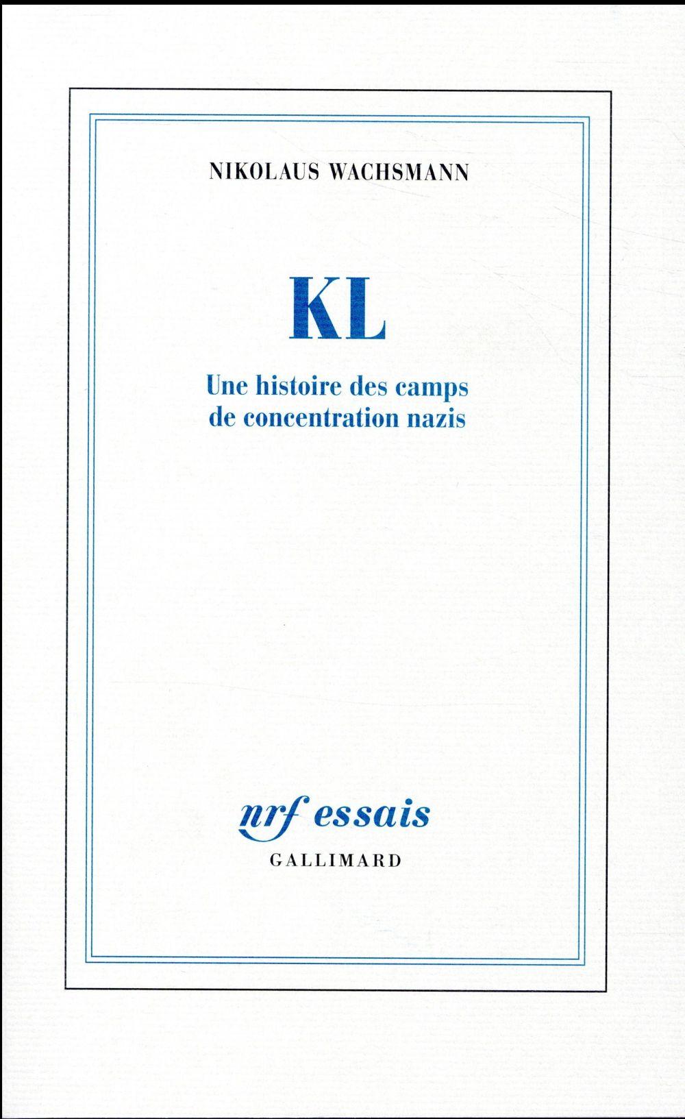 KL ; une histoire des camps de concentration nazis