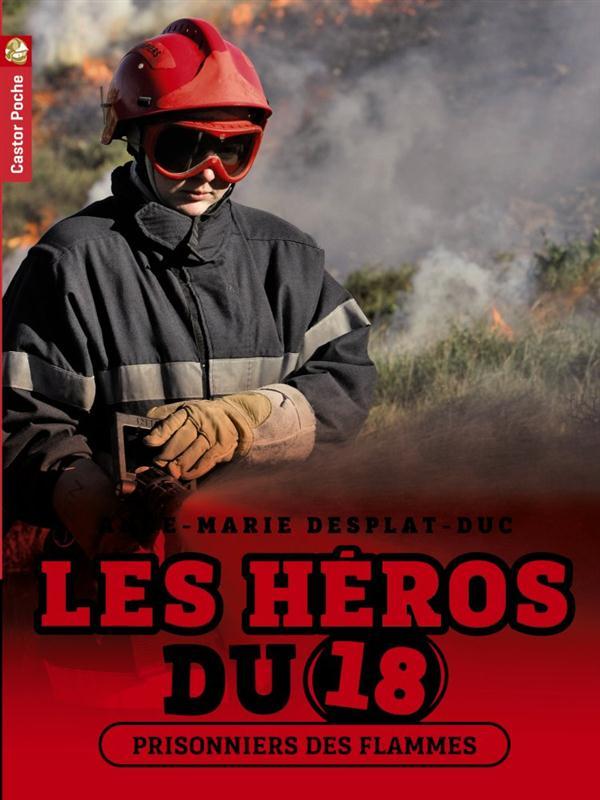 Les heros du 18 t.2 ; prisonniers des flammes
