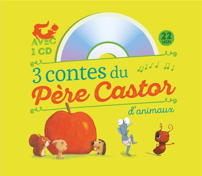 3 CONTES DU PERE CASTOR  -  DES ANIMAUX