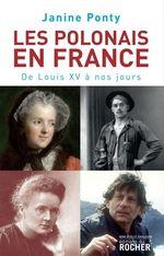 Les Polonais en France : De Louis XV à nos jours  - Janine Ponty