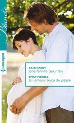 Vente Livre Numérique : Une famille pour Isla - Un amour surgi du passé  - Kate Hardy - Emily Forbes