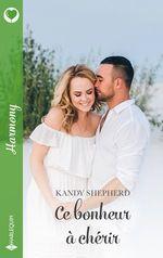 Vente EBooks : Ce bonheur à chérir  - Kandy Shepherd
