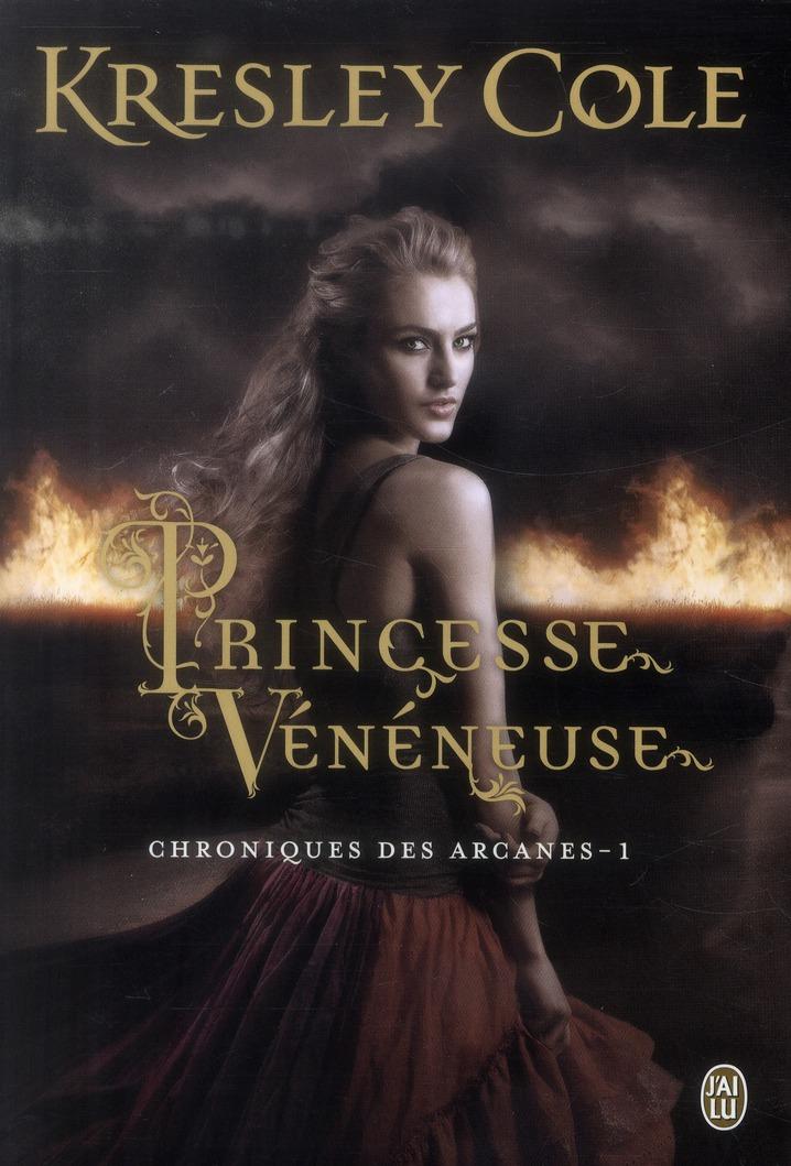 Chroniques des arcanes t.1 ; princesse vénéneuse