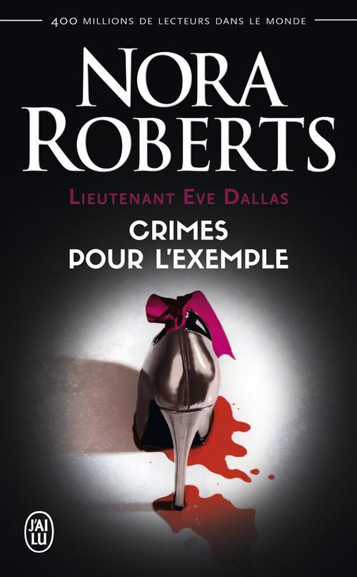 Lieutenant Eve Dallas T.2 ; crimes pour l'exemple