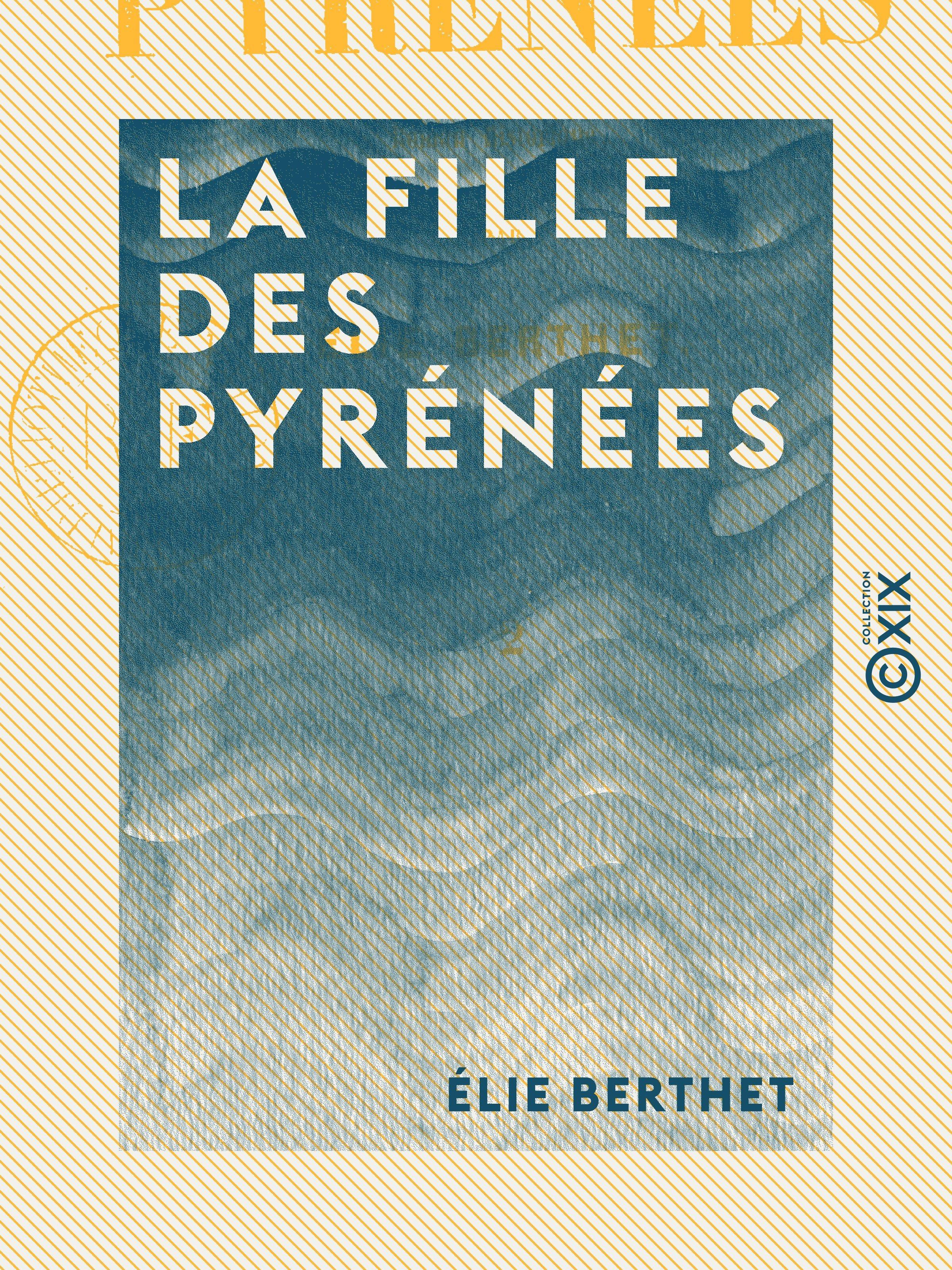 La Fille des Pyrénées - Tome II