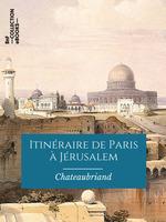 Vente Livre Numérique : Itinéraire de Paris à Jérusalem  - François-René de Chateaubriand