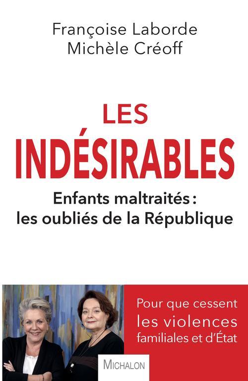 Les indésirables: enfants maltraités : les oubliés de la République