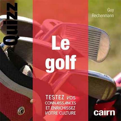 quizz le golf ; testez vos connaissances et enrichissez votre culture