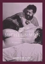 Michel Simon, album pornographique  - Michel Simon - Alexandre Dupouy