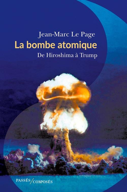 La bombe atomique - de hiroshima a trump