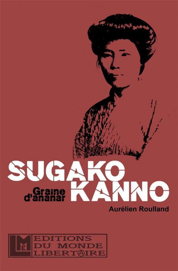 Sugako Kanno ; les derniers mots d'une intrépide