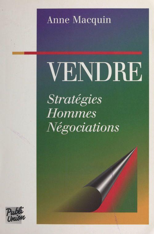 Vendre : stratégies, hommes, négociations