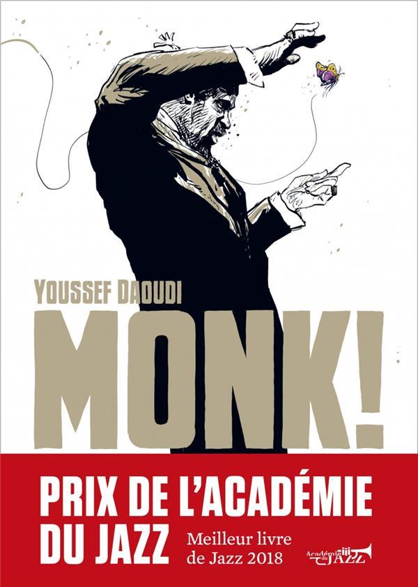 Monk ! Thelonious, Pannonica... une amitié, une révolution musicale