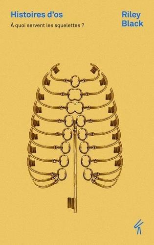 Histoires d'os ; à quoi servent les squelettes ?