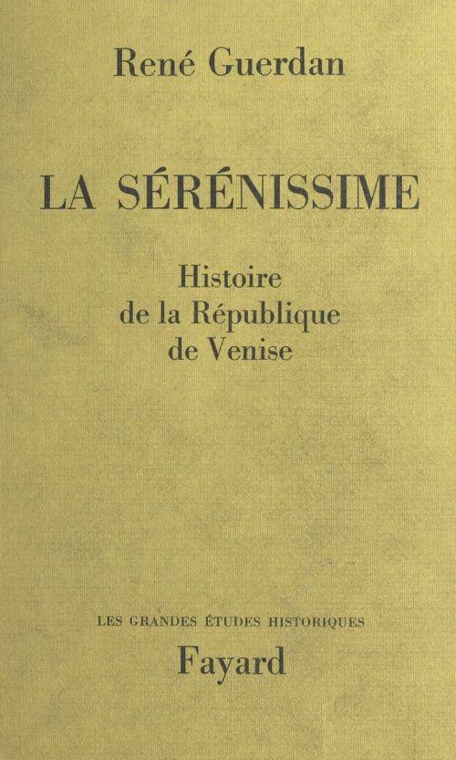 La Sérénissime  - René Guerdan