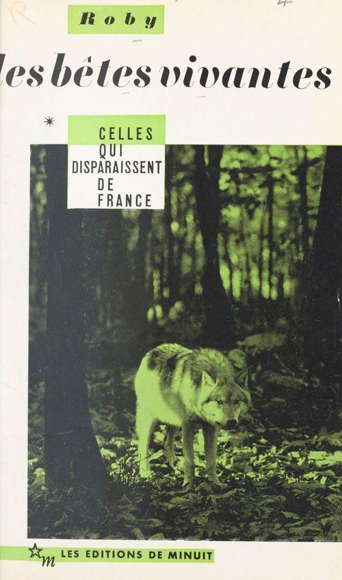 Les bêtes vivantes (1) : Celles qui disparaissent de France