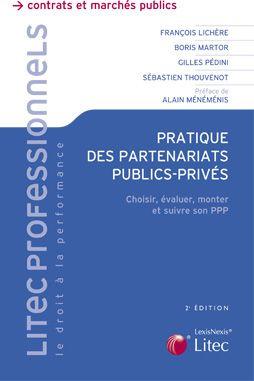 Pratique Des Partenariats Public Prive. Choisir, Evaluer, Monter Et Suivre Son P