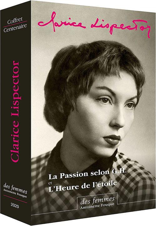 La passion selon G.H. ; l'heure de l'étoile