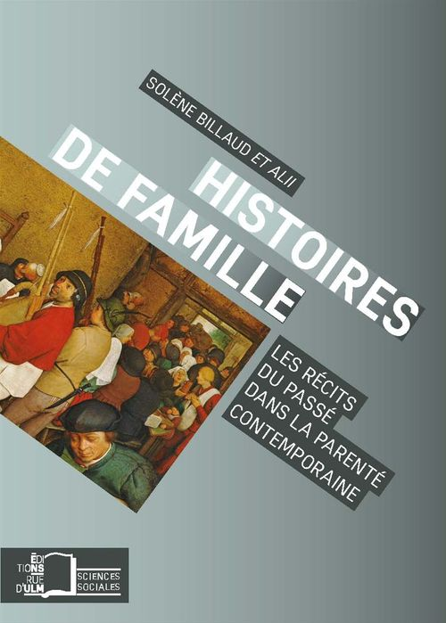 Histoires de famille ; les récits du passé dans la parenté contemporaine