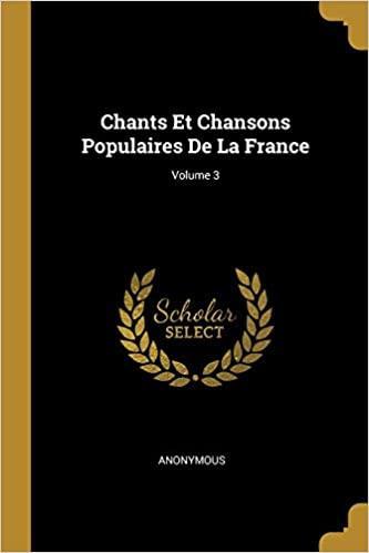 Chants et chansons populaires de la France t.3