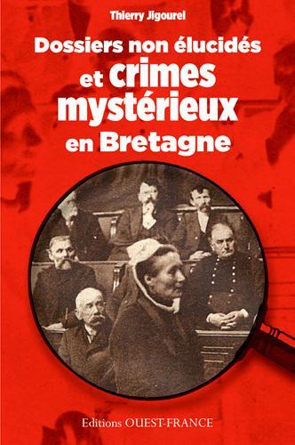 Dossiers non élucidés et crimes mystérieux en Bretagne