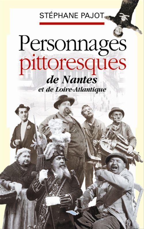 Personnages pittoresques de Nantes et de Loire-Atlantique