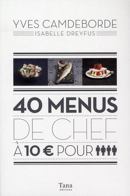 40 menus de chef à 10 euros pour 4