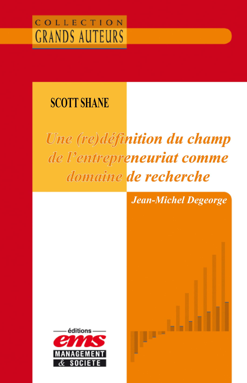 Scott Shane, Une (re)définition du champ de l'entrepreneuriat comme domaine de recherche