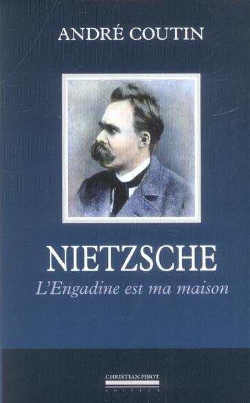 Nietzsche - l'engadine est ma maison