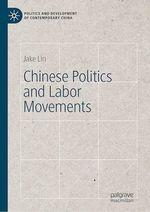 Chinese Politics and Labor Movements  - Jake Lin