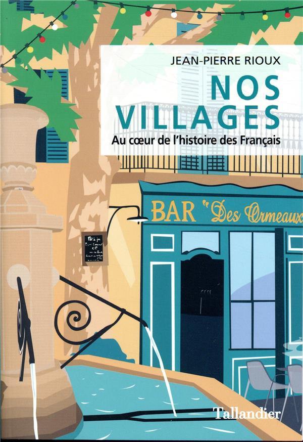 Nos villages ; une histoire de coeur
