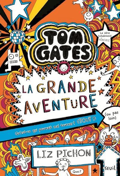 Tom Gates T.13 ; la grande aventure